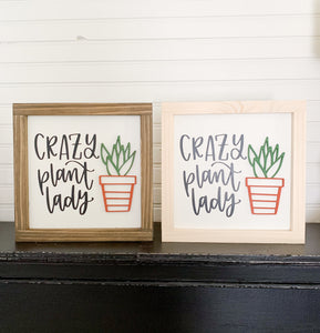 Crazy Plant Lady 3D Farmhouse Sign