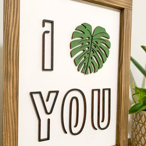 I Monstera You 3D sign