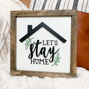 Let's Stay Home 3D sign Farmhouse