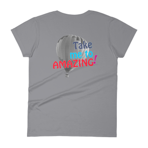 ABlyth Women's short sleeve t-shirt: Travel Series, Take me to Amazing! (print on back)