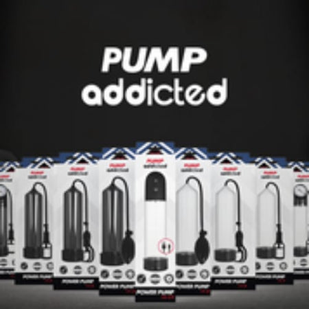 PUMP ADDICTED