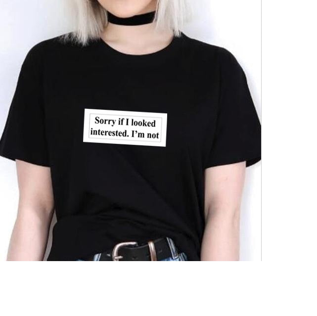 Sorry If I Look Interested I'm Not T-shirt