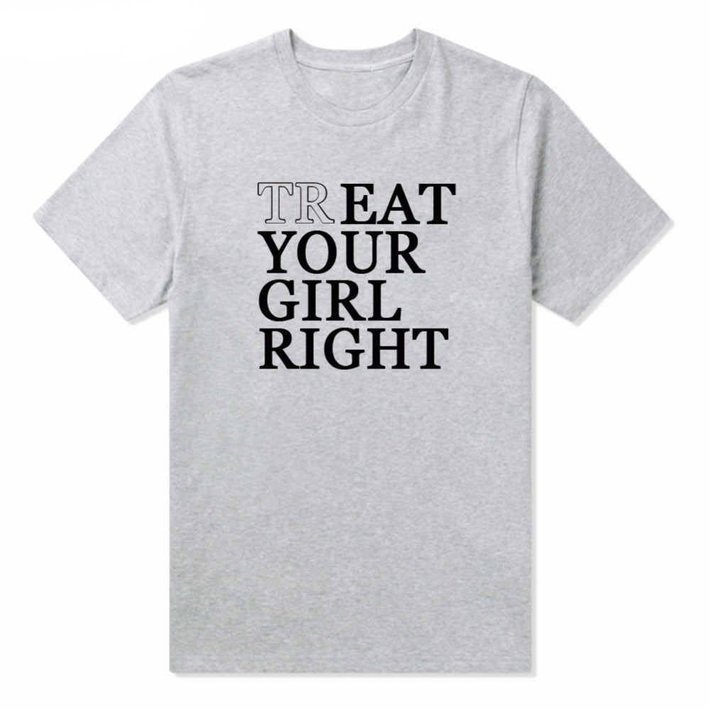 Treat Your Girl Right T-shirt