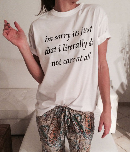 I Literally Do Not Care at All T-Shirt