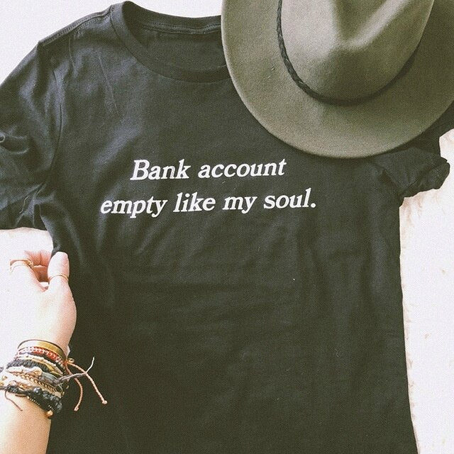 Bank Account Empty Like My Soul Black T-shirt