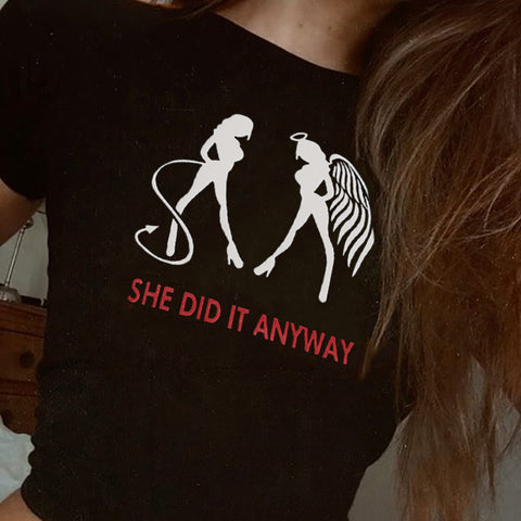 She did it anyway T-shirt