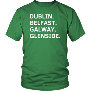 Dublin Belfast Galway Glenside T-Shirt - Green Shirt with White Text