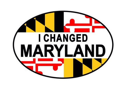 Maryland Flag - I Changed Maryland - Oval Decal