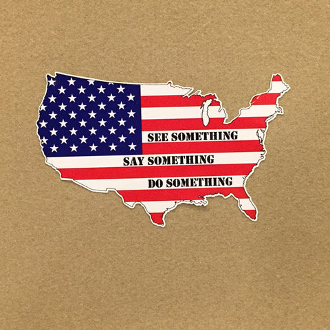 "See Something Say Something Do Something US 6"" Decal"