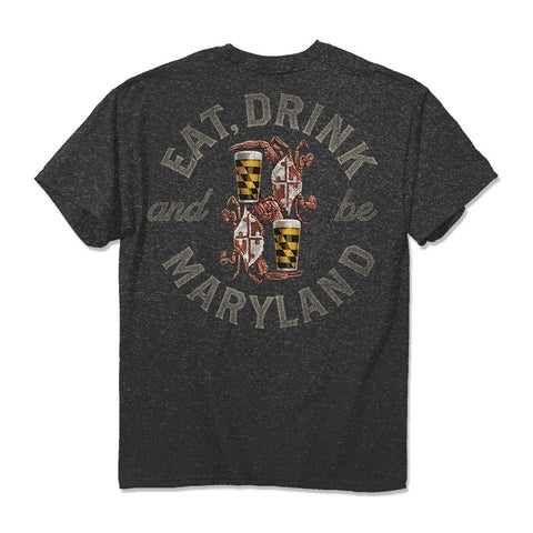 Eat Drink and Be Maryland T-Shirt