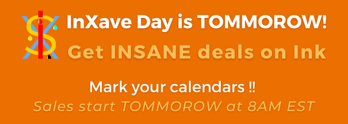InXave Day Tomorrow | Large Format Ink Sale | Wide Format Ink Sale on InXave.com