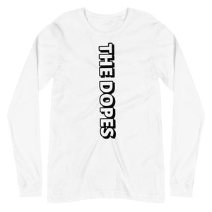 The Dopes Unisex Long Sleeve Tee