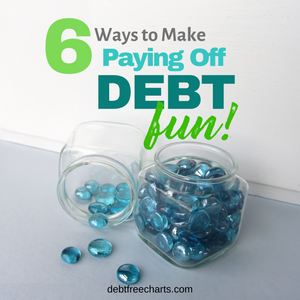 6 Ways to Make Paying Off Debt FUN!