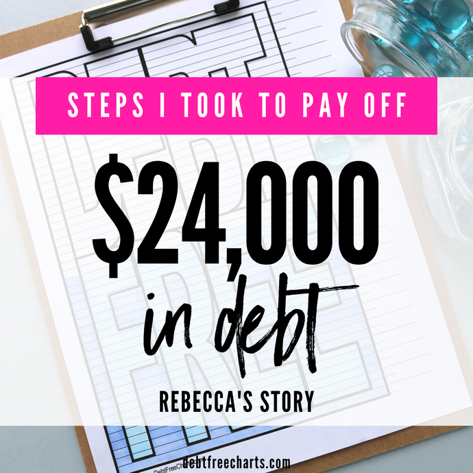 How I Paid Off $24,000 in Debt: Rebecca's Story