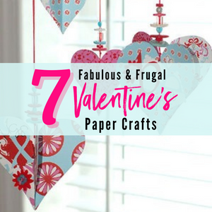 7 Stunning Paper Crafts for Valentine's Day