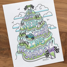 I May Not Be There Yet - Coloring Page