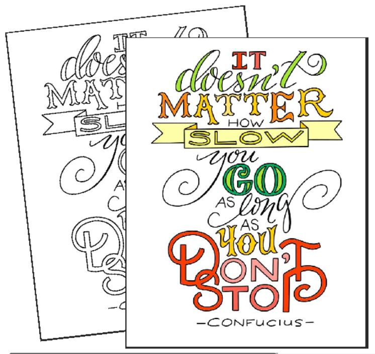 It Doesn't Matter How Slow You Go - Coloring Page