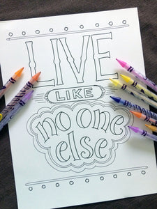 Live Like No One Else Coloring Page