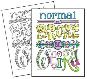 Normal Is Broke, Be Weird - Coloring Page