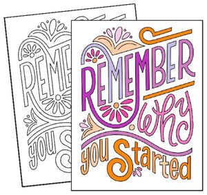 Remember Why you Started - Coloring Page - Members