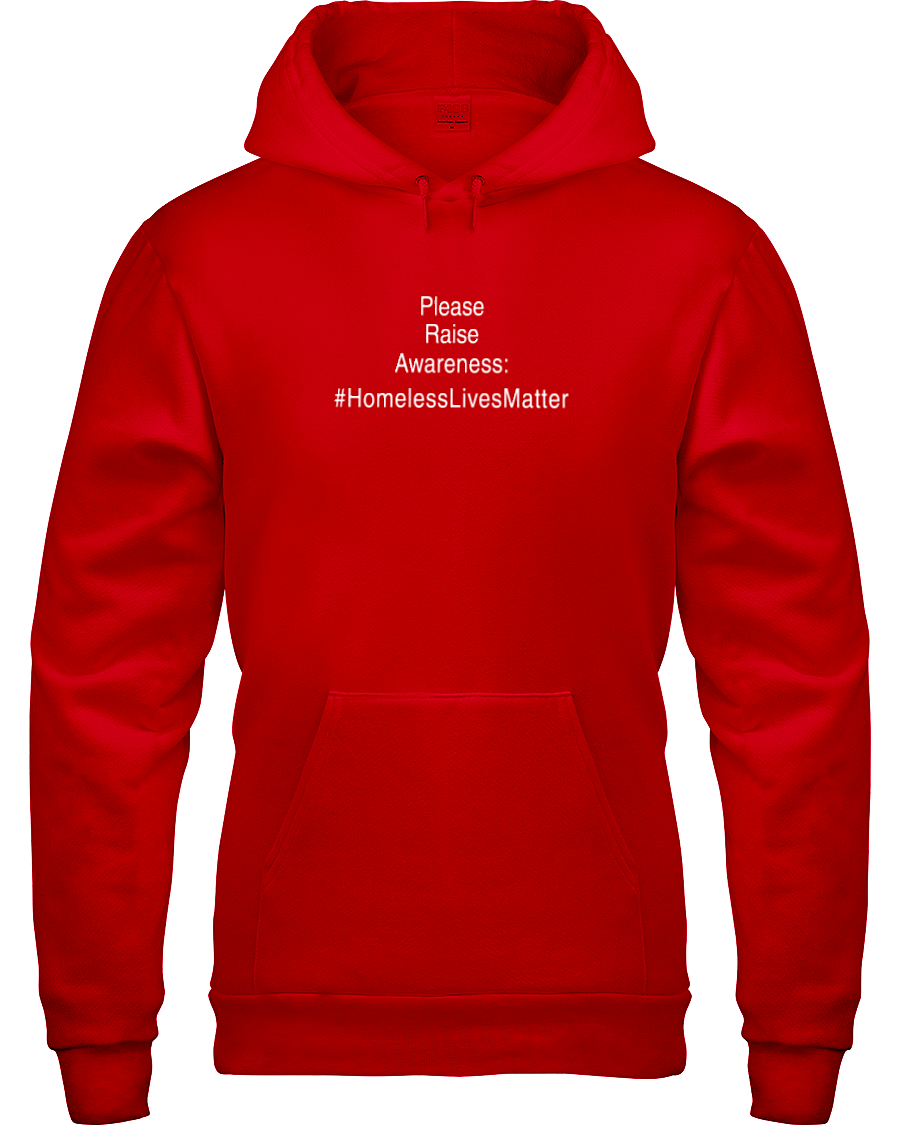 Raise Awareness #HomelessLivesMatter Hoodie