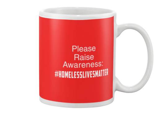 Raise Awareness #HomelessLivesMatter Coffee Mug