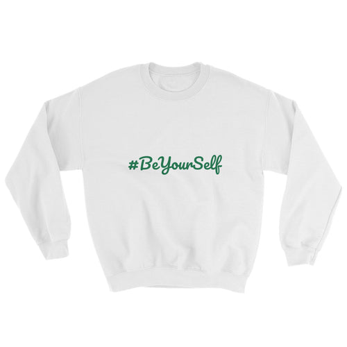 #BeYourSelf Sweatshirt