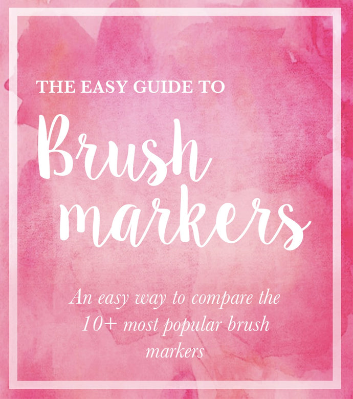 The easy guide to Brush Markers