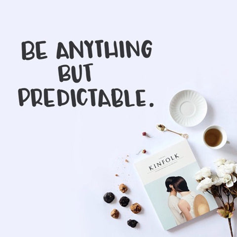 Inspirational Quote - Predictable