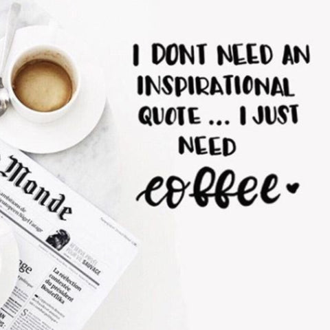 Funny Quote - Coffee 5