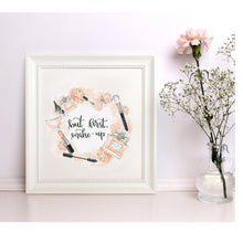 """Don't let today be a waste of Make - Up"" Wall Art"