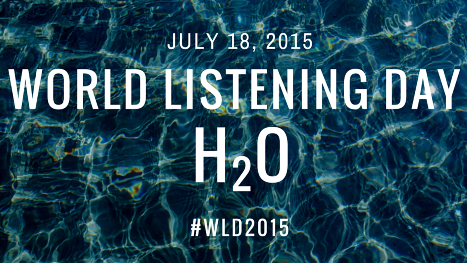 World Listening Day 2015 - H2O