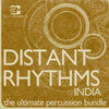 Distant Rhythms India - The Ultimate Percussion Bundle