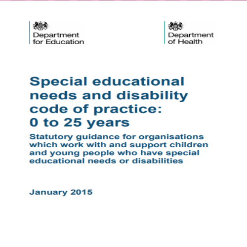 Special educational needs and disability code of practice: 0 to 25 years