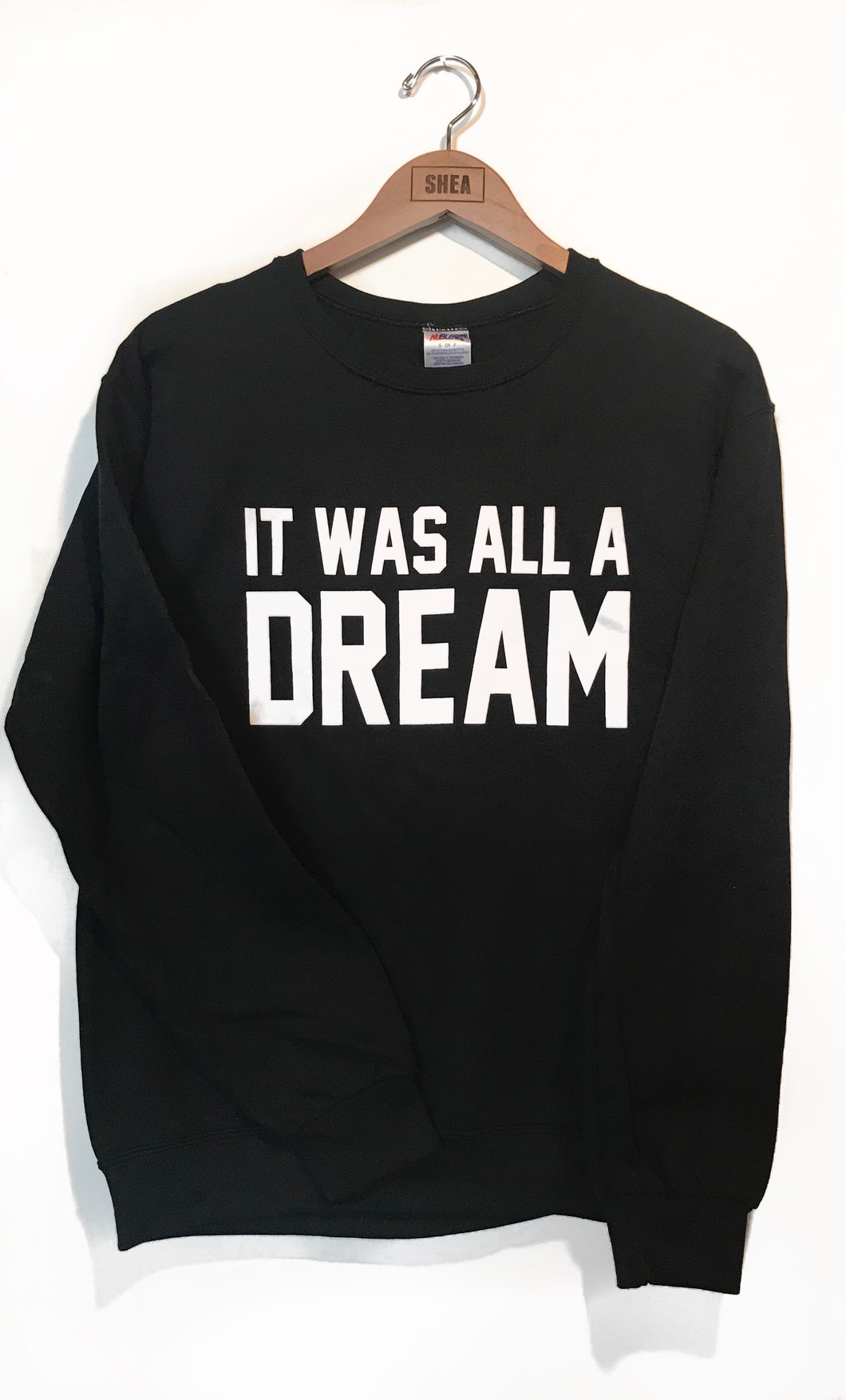 It Was All a Dream Sweatshirt