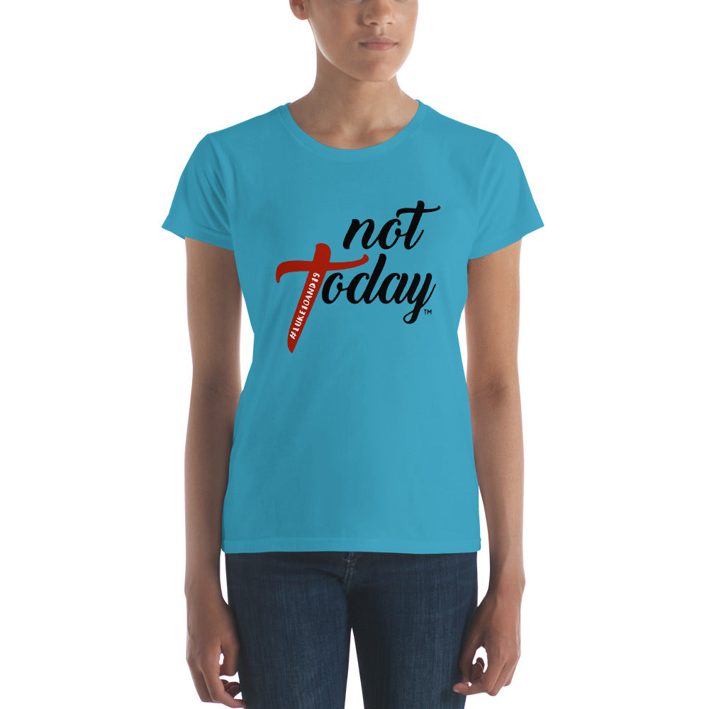 Not Today - WOMEN'S Fitted Short Sleeve Shirt