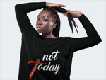 Not Today - WOMEN'S Flowy Long Sleeve Tee