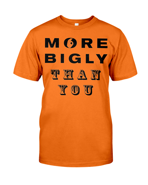 More Bigly Than You men's t-shirt orange