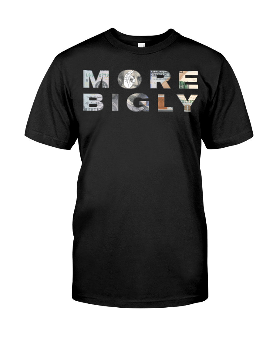 More Bigly Economy $100 dollar bill men's t-shirt