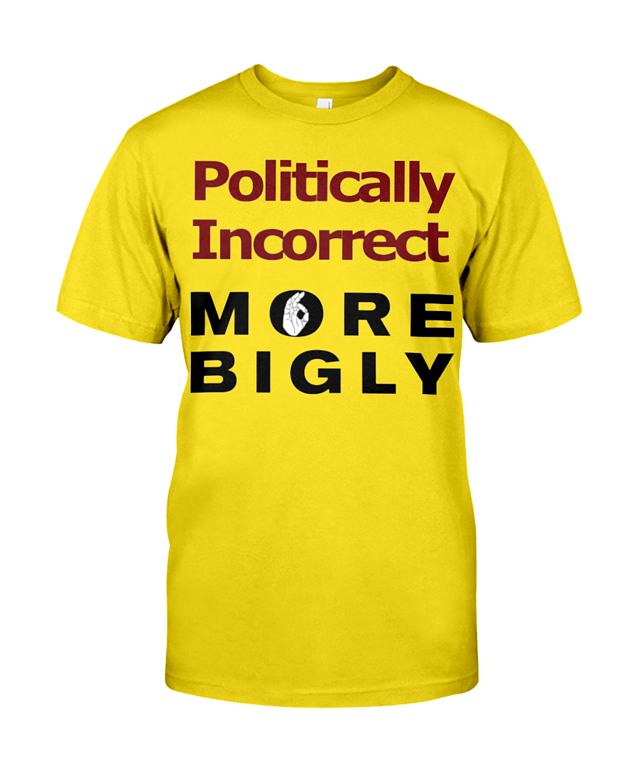 Politically Incorrect More Bigly men's t-shirt yellow