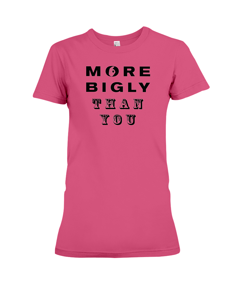 More Bigly Than You women's t-shirt heliconia