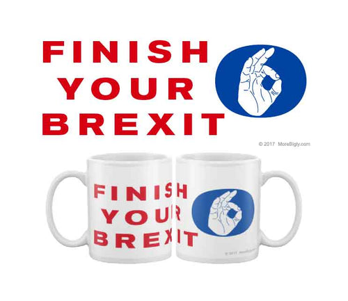 Finish Your Brexit coffee mug