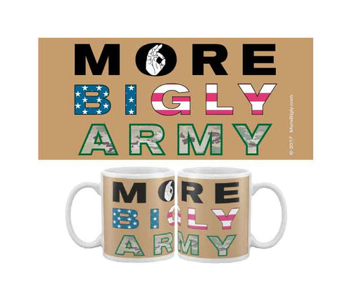 MORE BIGLY Military Army coffee mug