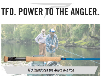 TFO Introduces the Axiom II-X Fly Rod Series