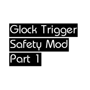Glock Trigger Safety Modification Part 1 EDUCATIONAL ONLY