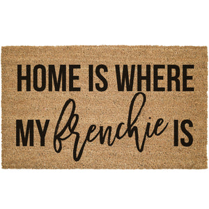 Home Is Where My Frenchie Is Coir Doormat