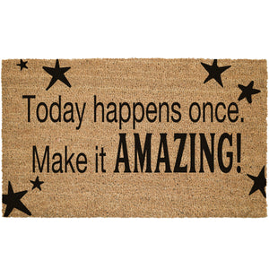 Today Happens Once Coir Doormat