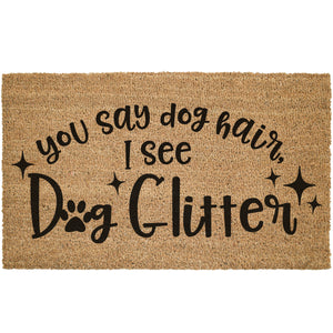 You Say Dog Hair, I See Glitter Coir Doormat