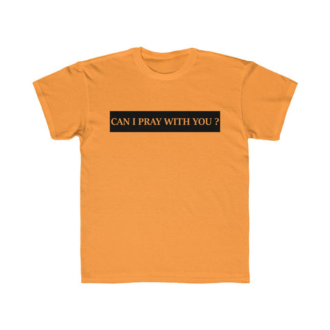 "KIDS -  ""Can I pray for you?""  Regular Fit Tee"