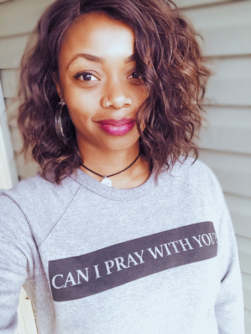 """Can I Pray With You?"" Unisex French Terry Crew"